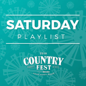 Country Fest 2018 Saturday Spotify Playlist