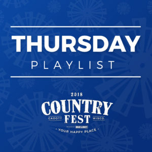 Country Fest 2018 Thursday Spotify Playlist
